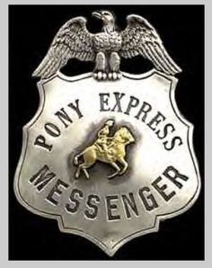 Pony Express Messenger's Badge